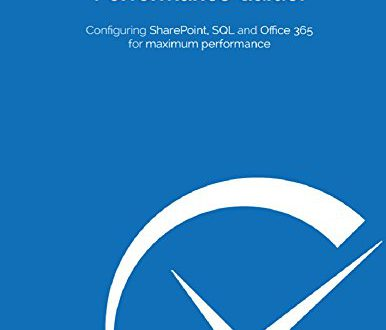 [Update] : The Ultimate SharePoint Performance Guide!